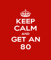 KEEP CALM AND GET AN 80 - Personalised Poster A1 size