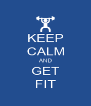 KEEP CALM AND GET FIT - Personalised Poster A4 size