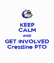 KEEP CALM AND GET INVOLVED Crestline PTO - Personalised Poster A4 size
