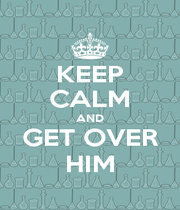 KEEP CALM AND GET OVER HIM - Personalised Poster A1 size