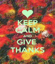 KEEP CALM AND GIVE  THANKS - Personalised Poster A1 size