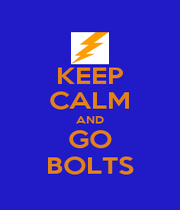 KEEP CALM AND GO BOLTS - Personalised Poster A1 size
