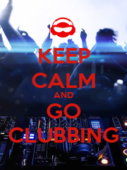 KEEP CALM AND GO CLUBBING - Personalised Poster A4 size