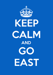 KEEP CALM AND GO EAST - Personalised Poster A4 size