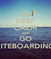 KEEP CALM AND GO KITEBOARDING! - Personalised Poster A1 size
