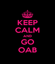 KEEP CALM AND GO OAB - Personalised Poster A1 size