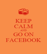 KEEP CALM AND GO ON FACEBOOK - Personalised Poster A4 size