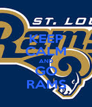 KEEP CALM AND GO RAMS - Personalised Poster A1 size