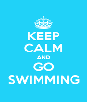 KEEP CALM AND GO SWIMMING - Personalised Poster A1 size