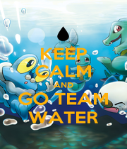 KEEP CALM AND GO TEAM WATER - Personalised Poster A1 size