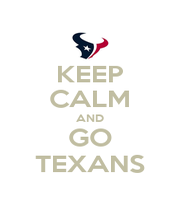 KEEP CALM AND GO TEXANS - Personalised Poster A1 size
