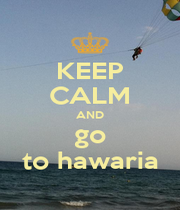 KEEP CALM AND go to hawaria - Personalised Poster A1 size