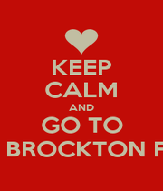 KEEP CALM AND GO TO THE BROCKTON FAIR - Personalised Poster A1 size