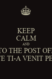 KEEP CALM AND GO TO THE POST OFFICE POATE TI-A VENIT PENSIA - Personalised Poster A1 size