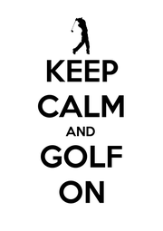 KEEP CALM AND GOLF ON - Personalised Poster A1 size