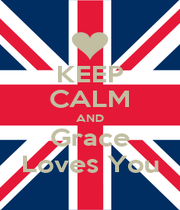 KEEP CALM AND Grace Loves You - Personalised Poster A1 size
