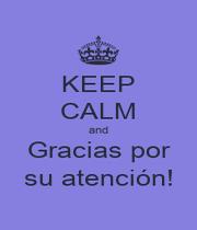 KEEP CALM and Gracias por su atención! - Personalised Poster A1 size