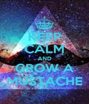 KEEP CALM AND GROW A MUSTACHE - Personalised Poster A1 size