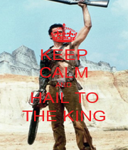 KEEP CALM AND HAIL TO THE KING - Personalised Poster A4 size
