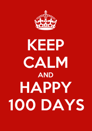 KEEP CALM AND HAPPY 100 DAYS - Personalised Poster A1 size