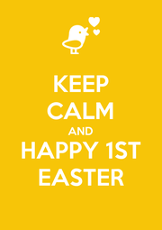 KEEP CALM AND HAPPY 1ST EASTER - Personalised Poster A4 size