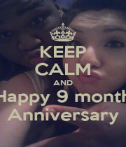 KEEP CALM AND Happy 9 month Anniversary - Personalised Poster A1 size