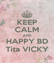 KEEP CALM AND HAPPY BD Tita VICKY - Personalised Poster A1 size
