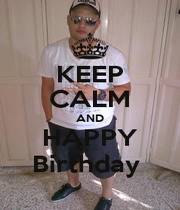 KEEP CALM AND HAPPY Birthday  - Personalised Poster A1 size