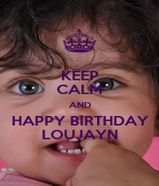 KEEP CALM AND HAPPY BIRTHDAY  LOUJAYN  - Personalised Poster A4 size