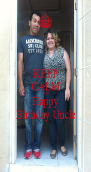 KEEP CALM AND Happy Birthday Uncle - Personalised Poster A1 size