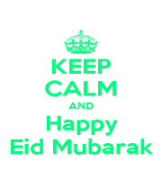 KEEP CALM AND Happy Eid Mubarak - Personalised Poster A1 size