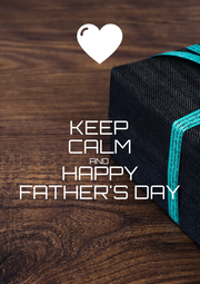 KEEP CALM AND HAPPY FATHER'S DAY - Personalised Poster A4 size