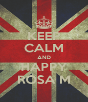 KEEP CALM AND HAPPY ROSA M - Personalised Poster A1 size