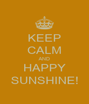 KEEP CALM AND HAPPY SUNSHINE! - Personalised Poster A4 size