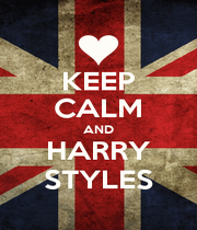 KEEP CALM AND HARRY STYLES - Personalised Poster A1 size