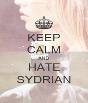 KEEP CALM AND HATE SYDRIAN - Personalised Poster A1 size