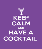KEEP CALM AND HAVE A COCKTAIL  - Personalised Poster A4 size