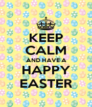 KEEP CALM AND HAVE A HAPPY EASTER - Personalised Poster A1 size