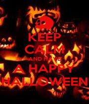 KEEP CALM AND HAVE A HAPPY HALLOWEEN - Personalised Poster A1 size