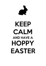 KEEP CALM AND HAVE A HOPPY EASTER - Personalised Poster A4 size