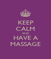 KEEP CALM AND HAVE A MASSAGE - Personalised Poster A4 size