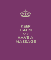 KEEP CALM AND HAVE A MASSAGE - Personalised Poster A1 size