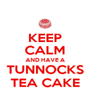 KEEP CALM AND HAVE A TUNNOCKS TEA CAKE - Personalised Poster A4 size