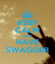 KEEP CALM AND HAVE SWAGGER - Personalised Poster A4 size