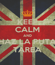 KEEP CALM AND HAZ LA PUTA TAREA - Personalised Poster A1 size