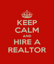 KEEP CALM AND HIRE A REALTOR - Personalised Poster A1 size