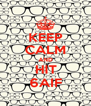 KEEP CALM AND HIT 6AIF - Personalised Poster A1 size