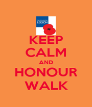 KEEP CALM AND HONOUR WALK - Personalised Poster A1 size