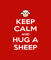 KEEP CALM AND HUG A SHEEP - Personalised Poster A4 size