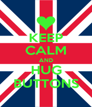 KEEP CALM AND HUG BUTTONS - Personalised Poster A4 size